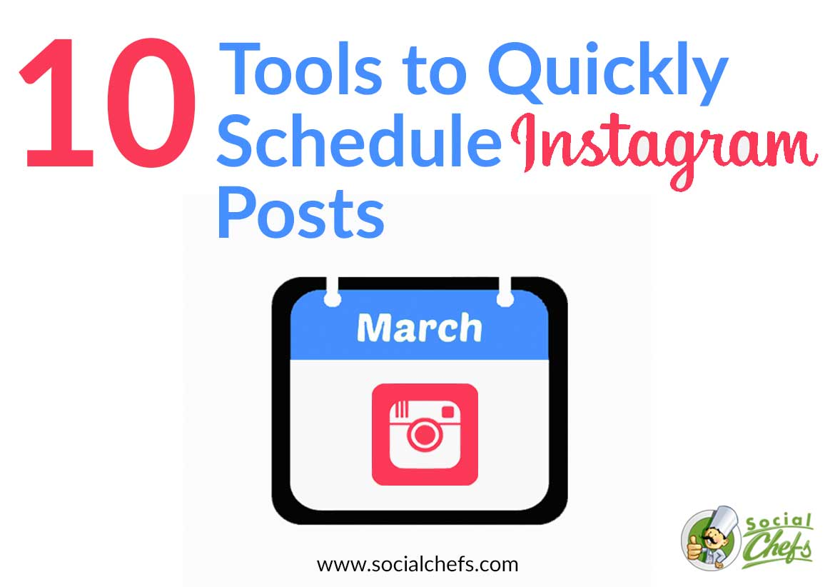 10+ Best Time-Saving Instagram Scheduling Tools - Social Chefs