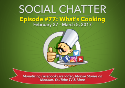 Social Chatter: Episode 77 - Featured